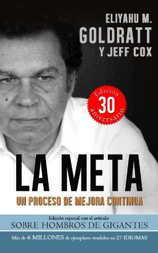 La Meta:Un Proceso de Mejora Continua (Goldratt Collection nº 1) por Eliyahu M. Goldratt