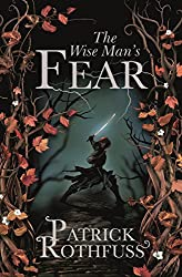 The Wise Man's Fear: The Kingkiller Chronicle: Book 2 (Kingkiller Chonicles)