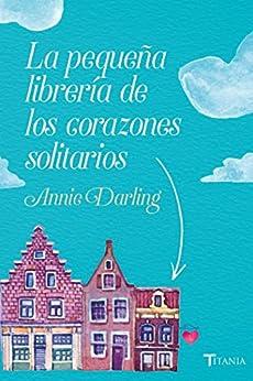 La pequeña librería de los corazones solitarios (Titania amour) de [Darling, Annie]