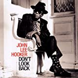 John Lee Hooker: Don't Look Back (Audio CD)