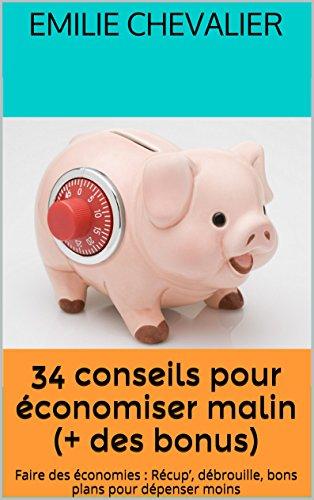 34 conseils pour économiser malin (Economiser malin t. 1)