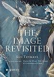 The Image Revisited: Luc Tuymans in Conversation with Hans de Wolf, T.J. Clark & Gottfried Bohm
