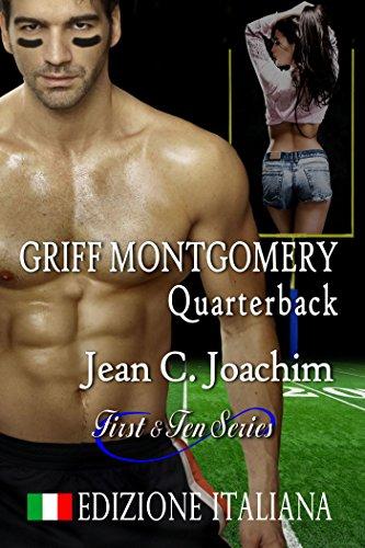 Griff Montgomery, Quarterback (Edizione Italiana) (First & Ten (Ediziones Italiana) Vol. 1) di [Joachim,Jean]