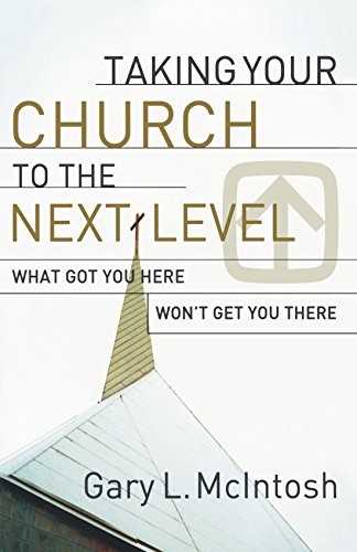 Taking Your Church to the Next Level by Gary L. McIntosh (1-Sep-2009) Paperback