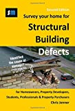 Survey Your Home for Structural Building Defects: For Homeowners, Property Developers, Students, Professionals and Property Purchasers