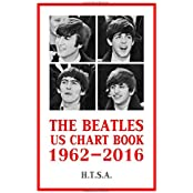 The Beatles US Chart Book 1962-2016 (The Beatles Chart Book, Band 2)