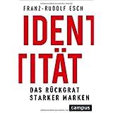 Identität: Das Rückgrat starker Marken