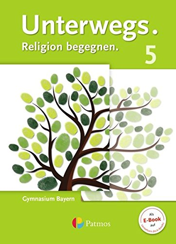 Unterwegs - Gymnasium Bayern: 5. Jahrgangsstufe - Schülerbuch