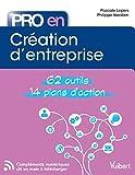 Pro en... création d'entreprise - 62 outils - 14 plans d'action métier