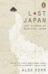 Lost Japan: Last Glimpse of Beautiful Japan by Alex Kerr (2016-06-01)