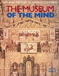 Museum of the Mind: Art and Memory in World Cultures (None)