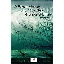 Mr Rileys Hürchen und 13 weitere Gruselgeschichten