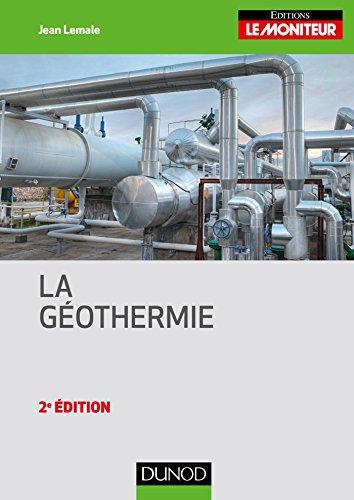 La géothermie - 2e éd. par Jean Lemale