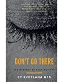 DON'T GO THERE: True mystery of the Dyatlov Pass (English Edition)