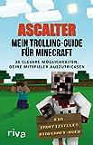 Mein Trolling-Guide für Minecraft: 30 clevere Möglichkeiten, deine Mitspieler auszutricksen