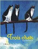 Trois chats | Brouillard, Anne (1967-....). Illustrateur