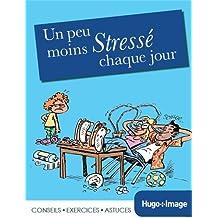 Un peu moins stressé chaque jour 2014