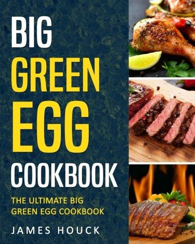 Big Green Egg: Big Green Egg Cookbook: Quick and Easy Big Green Egg Recipes: Volume 2