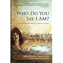 Who Do You Say I Am?: Overcoming the Spirit of Identity Theft