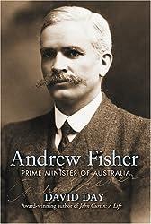 Andrew Fisher: Prime Minister of Australia