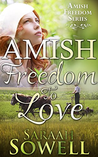 Amish Freedom To Love Amish Romance Amish Freedom Series Book 1