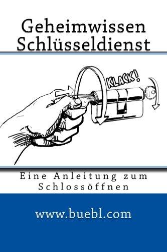 Geheimwissen Schlüsseldienst/Amazon Edition: Eine Anleitung zum Schlossöffnen