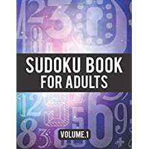 Sudoku Book For Adults: (Easy-Medium-Hard Sudoku Puzzles Book) - Activity Book For Adult Volume.1: Sudoku Puzzles Book