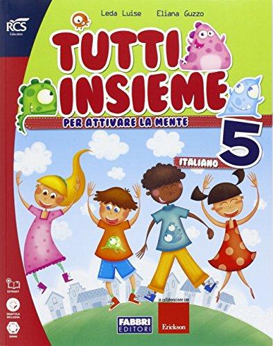 Tutti insieme italiano. Con pi forti in. Per la 5 classe elementare. Con espansione online