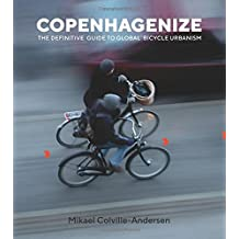 Copenhagenize: The Integral Role of Bicycle Urbanism in the Life-Sized City