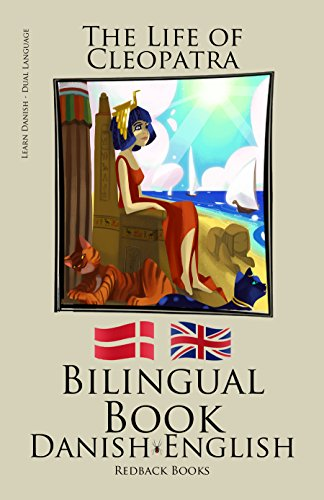 Learn Danish - Bilingual Book - (Danish - English) The Life of Cleopatra (English Edition)