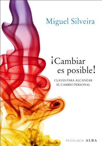 Cambiar es posible (Otras publicaciones) por Miguel Silveira