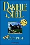 Acto de fe (Spanish Edition) by Danielle Steel (2006-12-05)