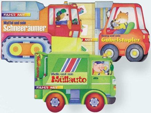 Fahr mit... - Wuffel und sein Schneeräumer /Gregor und sein Taxi /Molle   und sein Müllauto /Georg und sein Gabelstapler