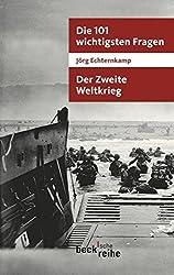 Die 101 wichtigsten Fragen - Der Zweite Weltkrieg (Beck'sche Reihe)