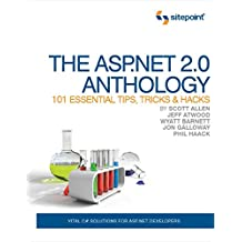 [(The ASP.NET 2.0 Anthology : 101 Essential Tips, Tricks and Hacks)] [By (author) Scott Allen ] published on (September, 2007)