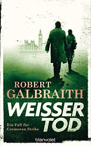Robert Galbraith: Weißer Tod