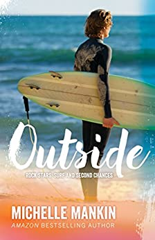 Outside (Rock Stars, Surf and Second Chances #1) by [Mankin, Michelle]