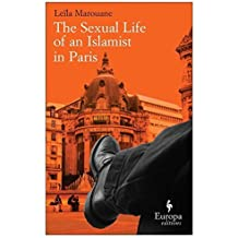 Sexual Life of an Islamist in Paris, The by Leila Marouane (2010-06-10)