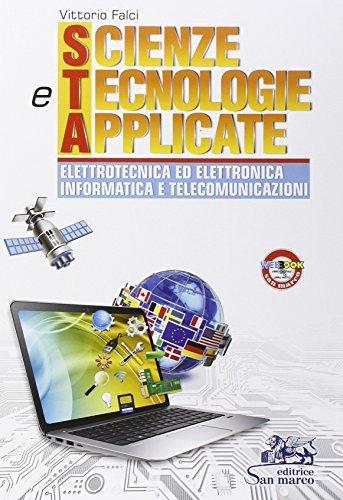 Scienze e tecnologie applicate. Elettrotecnica ed elettronica informatica e telecomunicazioni. Con e-book. Con espansione online. Per gli Ist. tecnici industriali
