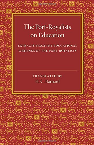 The Port-Royalists on Education by H. C. Barnard (2015-02-12)