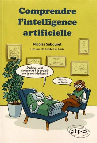 Comprendre l'intelligence artificielle par  Nicolas Sabouret, Lizete De Assis, dessins