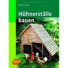 Hühnerställe bauen von Wilhelm Bauer (14. April 2008) Gebundene Ausgabe
