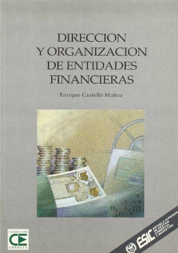 Dirección y organización de entidades financieras (Libros profesionales) por Enrique Muñoz Castelló