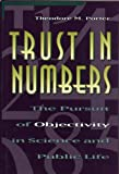 Trust in Numbers: The Pursuit of Objectivity in Science and Public Life (Princeton Pa...