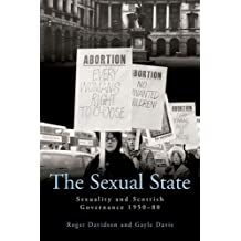 The Sexual State: Sexuality and Scottish Governance 1950-80