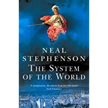 The System Of The World (Baroque Cycle 3) by Neal Stephenson (2005-10-06)