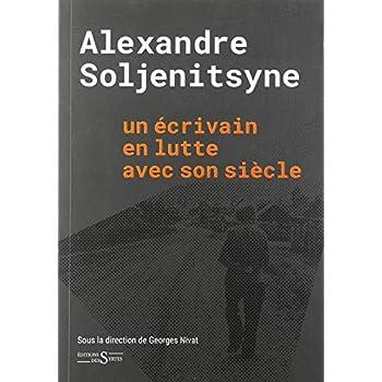 Alexandre Soljenitsyne : Un écrivain en lutte avec son siècle