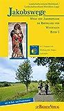 Jakobswege 05: Wege der Jakobspilger in Rheinland und Westfalen. In 7 Etappen von Marburg über Siegen nach Köln: BD 5