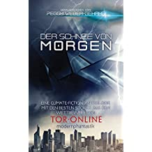 Der Schnee von morgen: 2017 Collection of Climate Fiction Stories