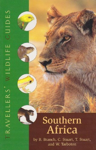Southern Africa: South Africa, Namibia, Botswana, Zimbabwe, Swaziland, Lesotho, and Southern Mozambique (Travellers' Wildlife Guides) by William, MD Branch (2006-11-01)
